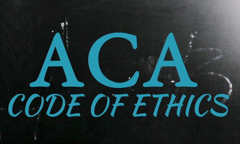 the aca codes of ethics Atrist, dr davenport, are explored relative to the ethical issues of confidentiality,  professional boundaries, and professional behavior the aca ethical code.